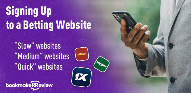 Signing Up to a Betting Website: Which One Allows You to Do It Quicker?